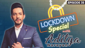 Aditya Narayan's Off-Takes On Musical Times Spent With Family During The Coronavirus Lockdown