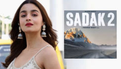 'Sadak 2' Poster Out: Alia Bhatt reveals why this movie is a homecoming in true sense for her