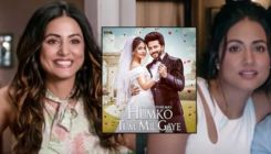 'Humko Tum Mil Gaye': Hina Khan reveals she had 10-12 outfit changes for the entire song