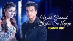 'Woh Chaand Kahan Se Laogi' Teaser: Mohsin Khan and Urvashi Rautela's fresh pairing looks hot AF