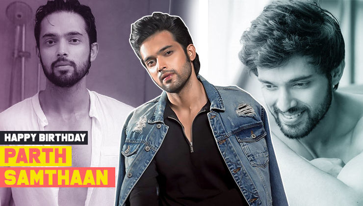 Happy Birthday Parth Samthaan: Times he left fans gasping for breath as he flaunted his body in shirtless PICS