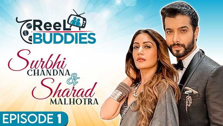 Reel Buddies: Surbhi Chandna and Sharad Malhotra on their chemistry & first impression